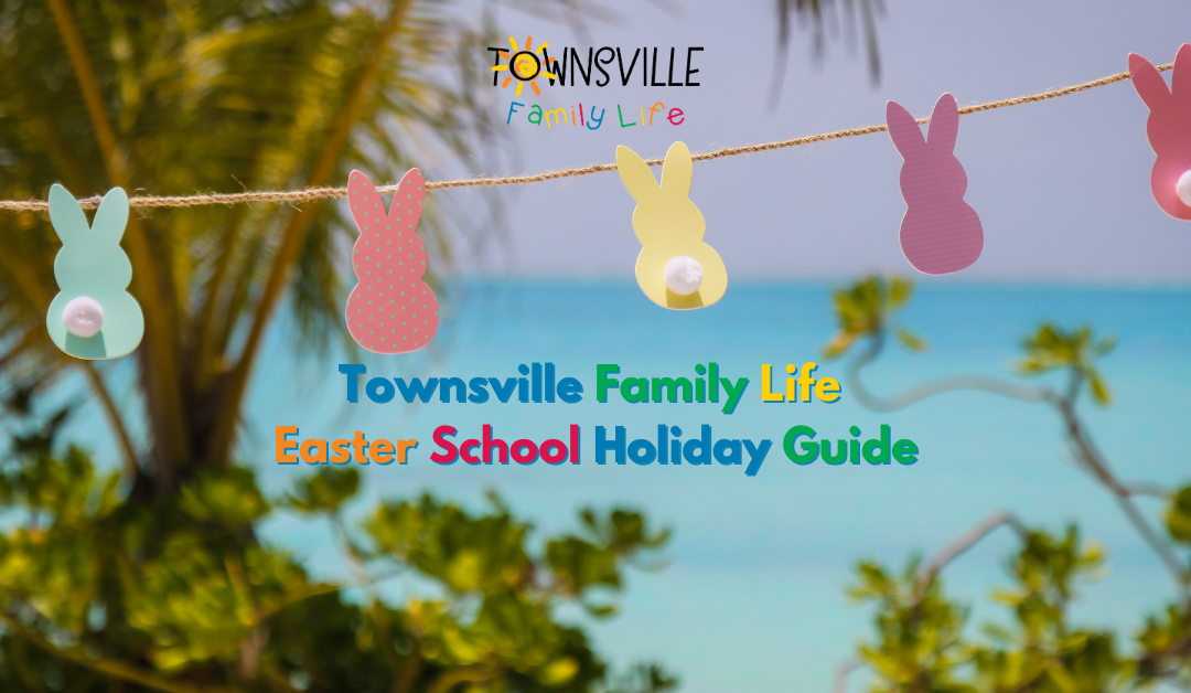 easter school holdays townsville