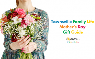 Townsville Family Life Mother's Day Gift Guide